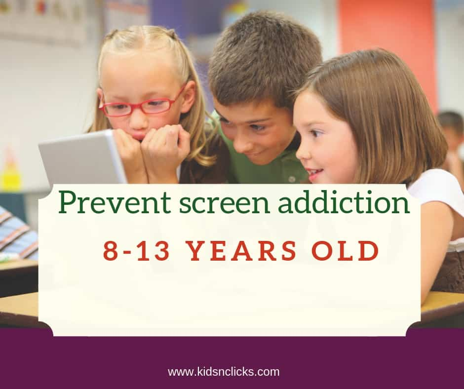 5 ways to prevent screen addiction for 8-13 years old