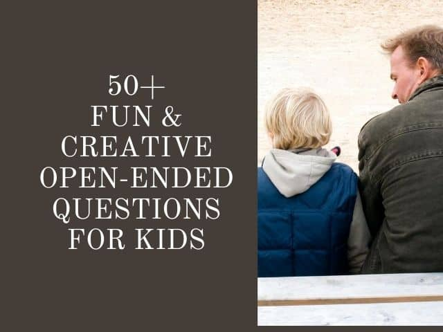 OPEN-ENDED QUESTIONS FOR KIDS