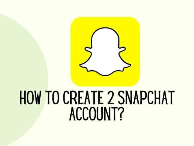 2 Snapchat account