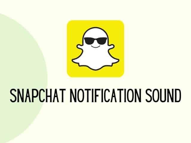 Snapchat notification sound