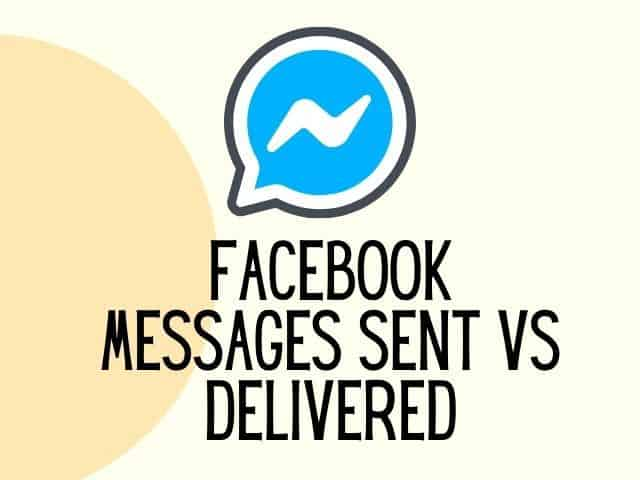 Facebook sent vs delivered