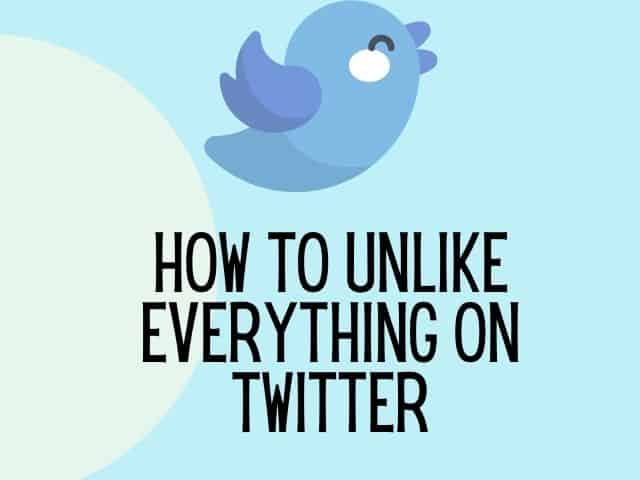 how to unlike everything on Twitter