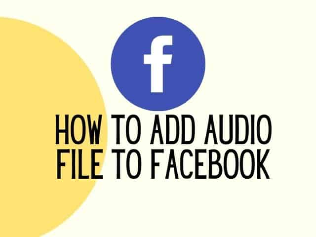 how to upload audio file in facebook