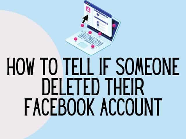 how to tell if someone deleted their Facebook account