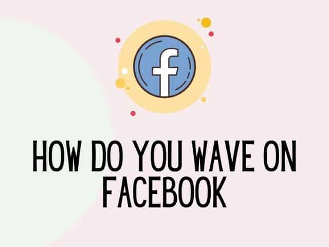 how do you wave on facebook