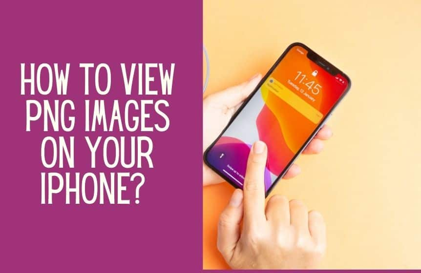 How to view PNG images on your iPhone?