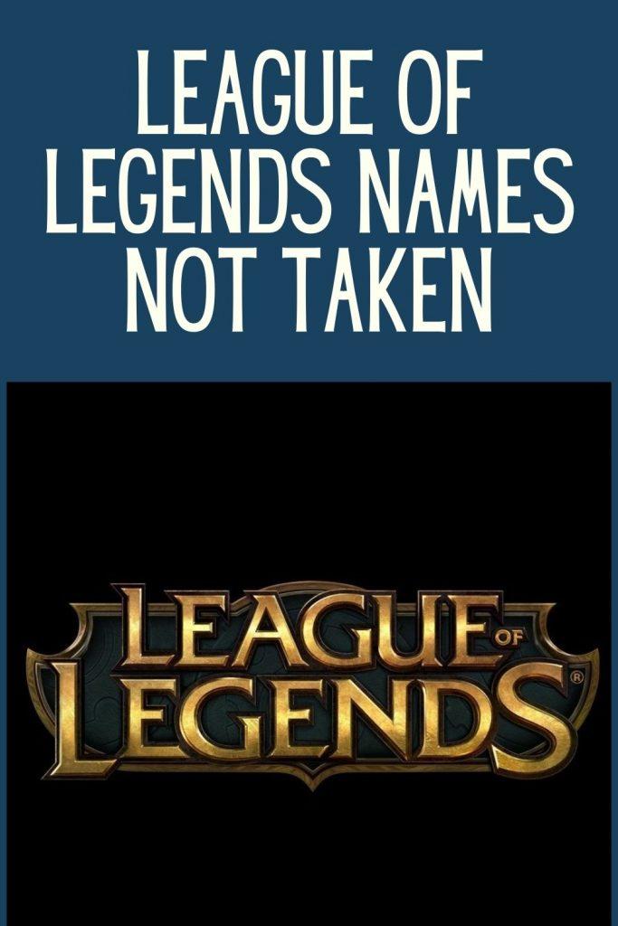 League Of Legends Names Not Taken