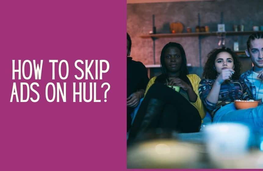 How to skip ads on Hulu?