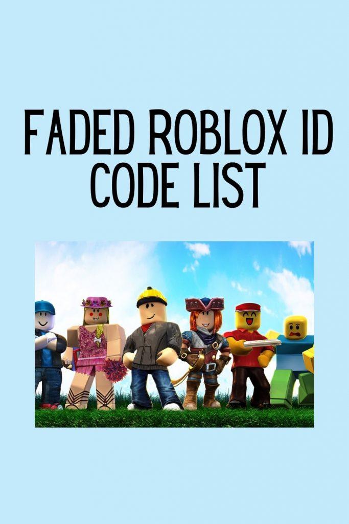 Faded Roblox ID Code List