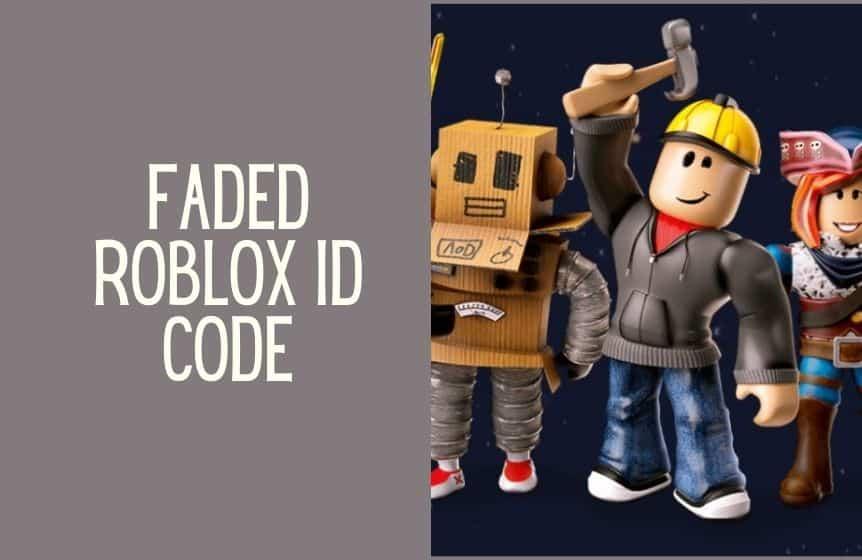 Faded Roblox ID Code
