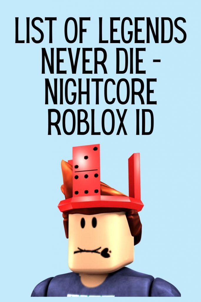 Legends never die Roblox ID