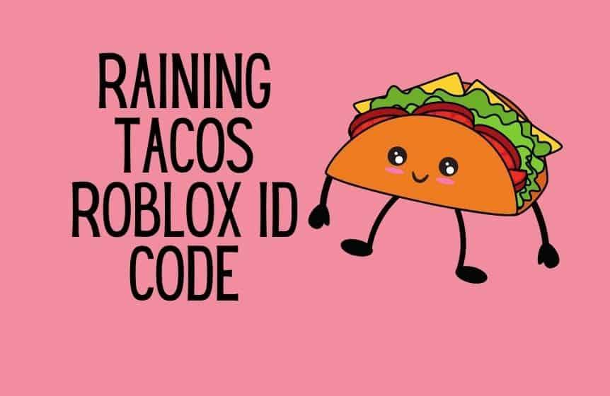 Raining tacos Roblox