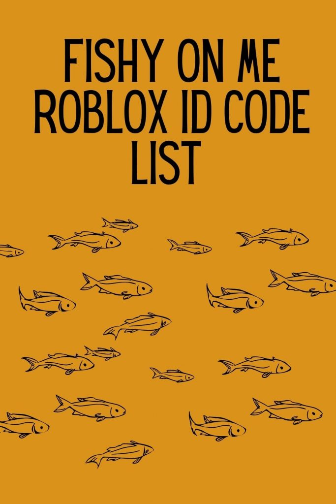 Fishy On Me ROBLOX ID Code